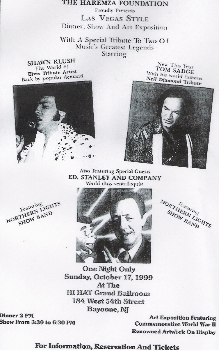 Shanw Klush, recently crowned King of the Elvis impersonators in the ULTIMATE ELVIS TRIBUTE ARTIST CONTEST held near Graceland in Memphis TN, performed in Bayonne NJ with Tom Sadge - Neil Diamond impersonator. Ed, Stanley and company opened with a great ventriloquist and comedy act.